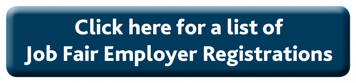 Click here for a list of Job Fair Employer Registrations