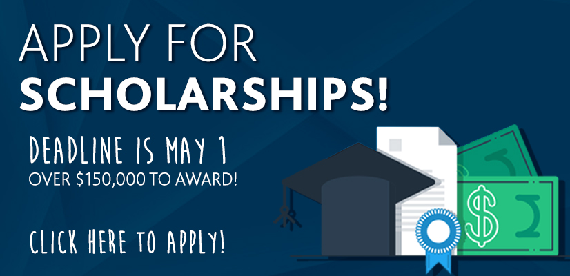 Apply for scholarships! Deadline is May 1! Over $150,000 to award! Click here to apply