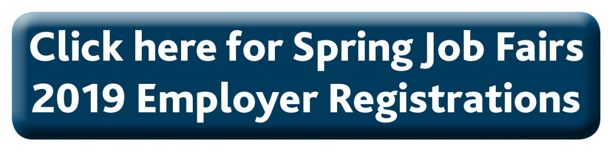 Click here for Spring Job Fairs 2019 Employer Registration